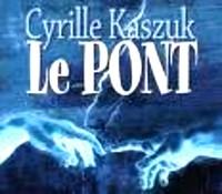 le Pont, livre de Cyrille Kaszuk